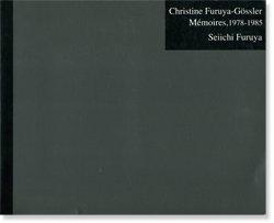 <img class='new_mark_img1' src='https://img.shop-pro.jp/img/new/icons57.gif' style='border:none;display:inline;margin:0px;padding:0px;width:auto;' />Christine Furuya-Gossler Memoires, 1978-1985 Seiichi Furuya 古屋誠一 写真集