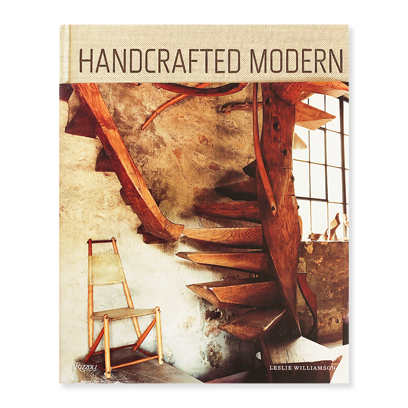 HANDCRAFTED MODERN: At Home with Mid-Century Designers by Leslie Williamson