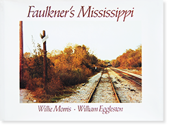 FAULKNER'S MISSISSIPPI William Eggleston Willie Moris ウィリアム・エグルストン 写真集
