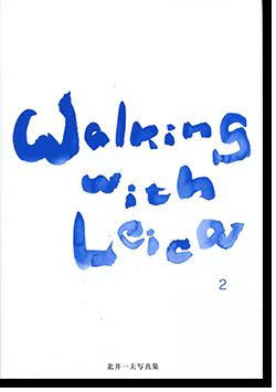 ライカで散歩 2 北井一夫 写真集 WALKING WITH LEICA 2 Kitai Kazuo 署名本 signed
