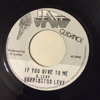 BARRINGTON LEVY / IF YOU GIVE TO ME