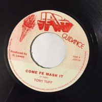 TONY TUFF / COME FE MASH IT
