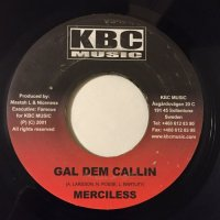 MERCILESS / GAL DEM CALLIN - MR. LEX / COOL HEAR SELF