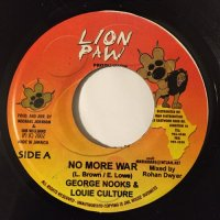 GEORGE NOOKS & LOUIE CULTURE / NO MORE WAR