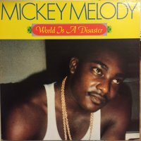 MICKEY MELODY / WORLD IS A DISASTER