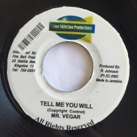 MR. VEGAS / TELL ME YOU WILL