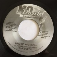 CHEZIDECK / FIRM UP YOURSELF