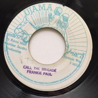 FRANKIE PAUL / CALL THE BRIGADE