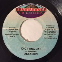ASSASSIN / IDIOT TING DAT - GREG HINES & BRIGGY BENZ / AH NUH U DAT