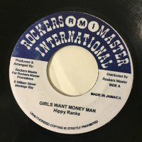 HIPPY RANKS / GIRLS WANT MONEY MAN