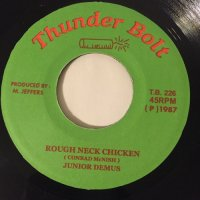 JUNIOR DEMUS / ROUGH NECK CHICKEN
