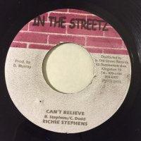 RICHIE STEPHENS / CAN'T BELIEVE
