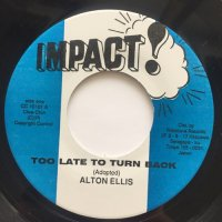 ALTON ELLIS / TOO LATE TO TURN BACK