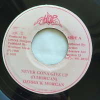 DERRICK MORGAN / NEVER GONNA GIVE UP - VICEROYS / LIP & TONGUE