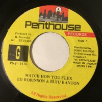 ED ROBINSON & BUJU BANTON / WATCH HOW YOU FLEX
