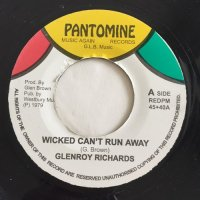 GLENROY RICHARDS / WICKED CAN'T RUN AWAY