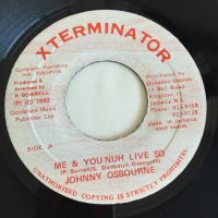 JOHNNY OSBOURNE / ME & YOU NUH LIVE SO