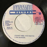 LONE RANGER / JOHNNY MEK YOU BAD SO