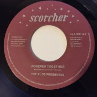 RUDE PRESSURES / FOREVER TOGETHER - WHEEL'S ON FIRE