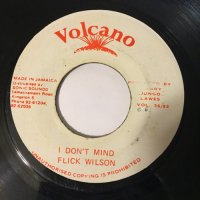 FLICK WILSON / I DON'T MIND