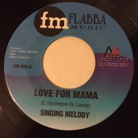 SINGING MELODY / LOVE FOR MAMA