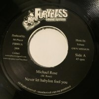 MICHAEL ROSE / NEVER LET BABYLON FOOL YOU - TONY D / DETERMINE