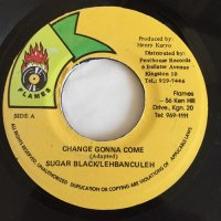 SUGAR BLACK & LEHBANCULEH / CHANGE GONNA COME