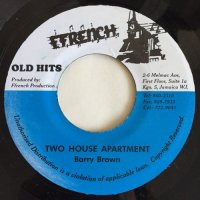 BARRY BROWN / TWO HOUSE APARTMENT