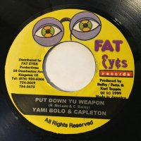 YAMI BOLO & CAPLETON / PUT DOWN YU WEAPON