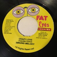 SINGING MELODY / CRAZY LOVE