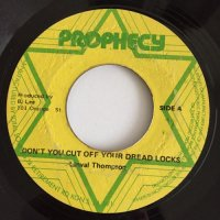 LINVAL THOMPSON / DON'T CUT OFF YOUR DREAD LOCKS