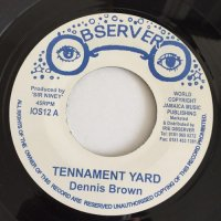 DENNIS BROWN / TENNAMENT YARD