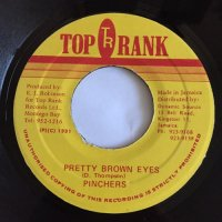 PINCHERS / PRETTY BROWN EYES