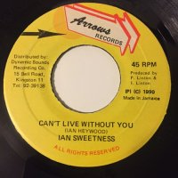 IWAN SWEETNESS / CAN'T LIVE WITHOUT YOU