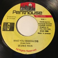 BEENIE MAN / WHO YOU WANNA DIS