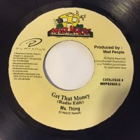 MS. THING / GET THAT MONEY