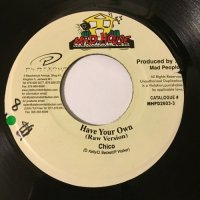 CHICO / HAVE YOUR OWN