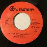 DENNIS BROWN / NEVER CAN SAY GOODBYE