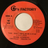 RICHIE STEPHENS, CHEVELLE FRANKLYN / YOU DON'T HAVE TO BE A STAR