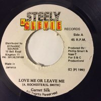 GARNETT SILK / LOVE ME OR LEAVE ME