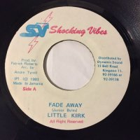 LITTLE KIRK / FADE AWAY