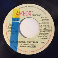 DENNIS BROWN / YOU KNOW YOU WANT TO BE LOVED