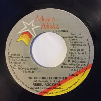 REBEL ROCKERS / WE BELONG TOGETHER