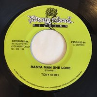 TONY REBEL / RASTA MAN SHE LOVE