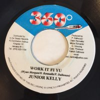 JUNIOR KELLY / WORK IT FI YU - CAPTAIN BARKEY / RIGHT HANDS