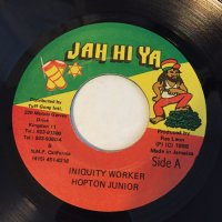 HOPTON JUNIOR / INIQUITY WORKER - MANUEL STAIN / DEVIL A FOOL YAI