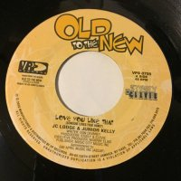 JC LODGE & JUNIOR KELLY / LOVE YOU LIKE THAT - JC LODGE / SOMEONE LOVES YOU HONEY