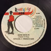 SINGER J & FRISCO KID / SEND DEM IN - PICKEY / SAME WAY