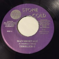 THRILLER U / MAN SHORTAGE - SUGAR ROY / START A LIFE