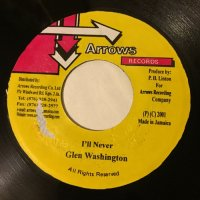 GLEN WASHINGTON / I'LL NEVER